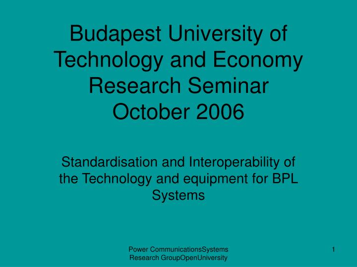 Budapest university of technology and economy research seminar october 2006
