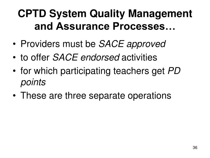CPTD System Quality Management and Assurance Processes…