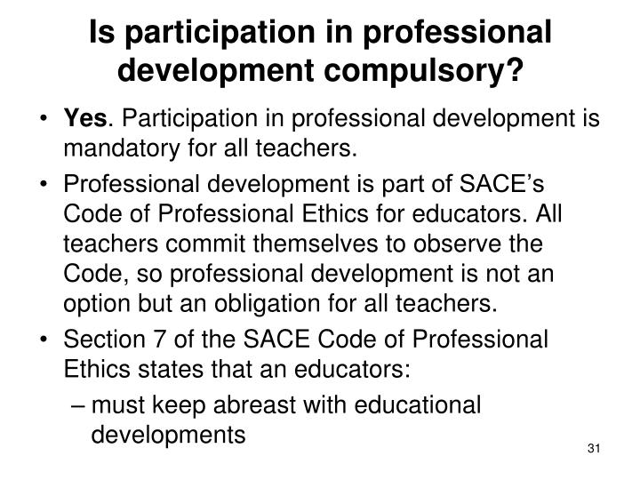 Is participation in professional development compulsory?