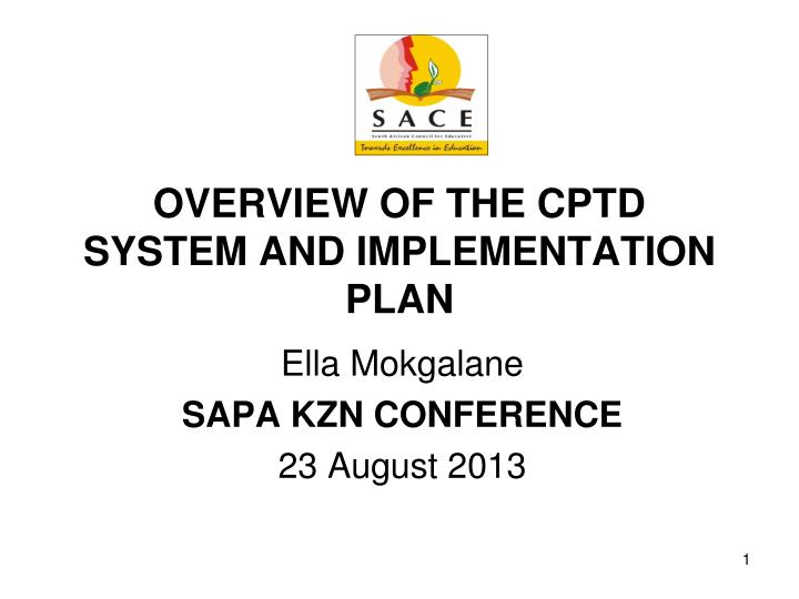 Overview of the cptd system and implementation plan