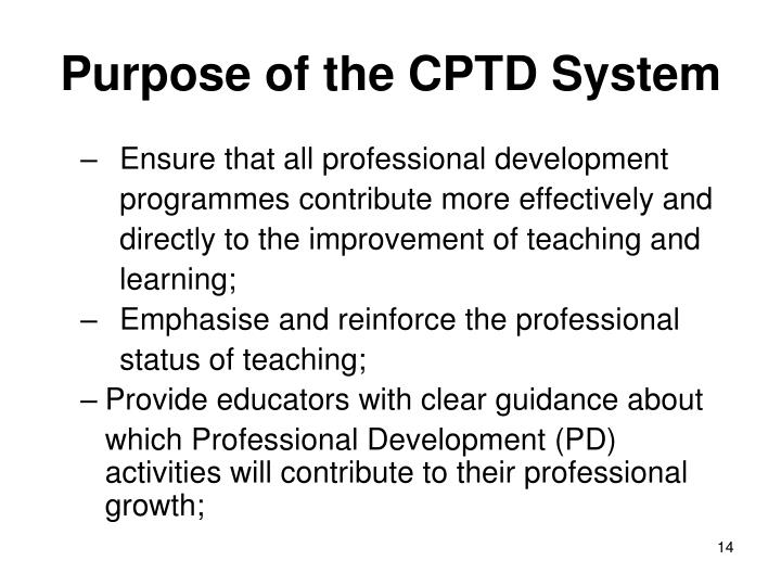 Purpose of the CPTD System
