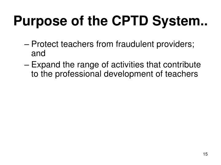Purpose of the CPTD System..