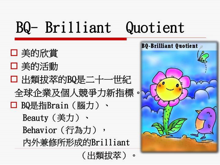 BQ- Brilliant  Quotient