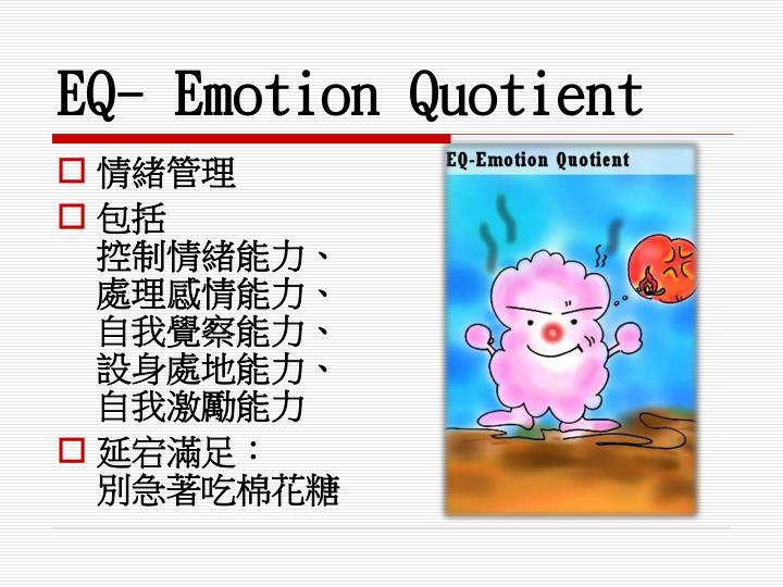 EQ- Emotion Quotient