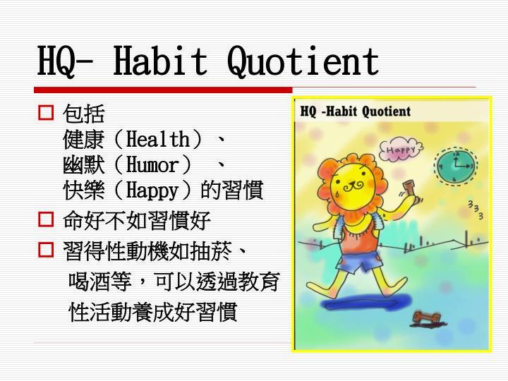 HQ- Habit