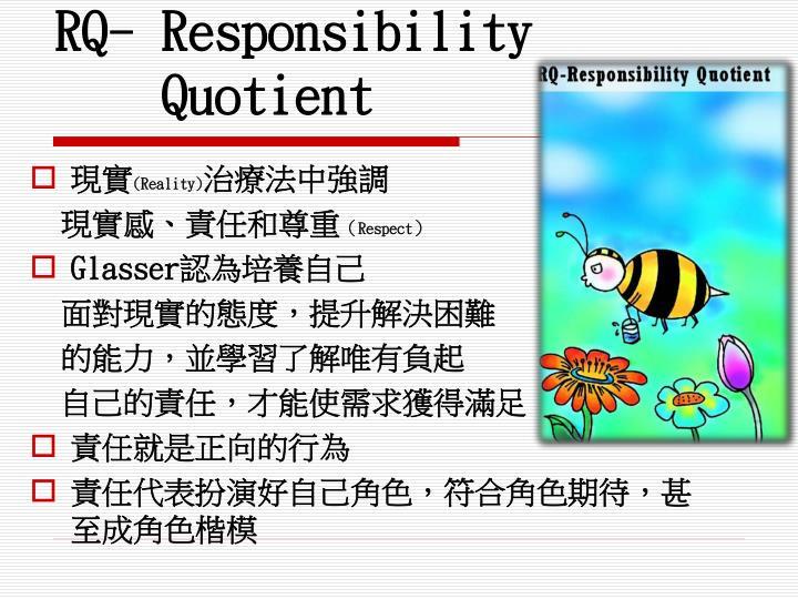 RQ- Responsibility
