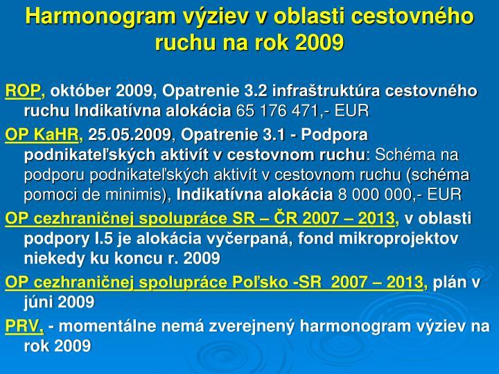 Harmonogram výziev voblasti cestovného ruchu na rok 2009