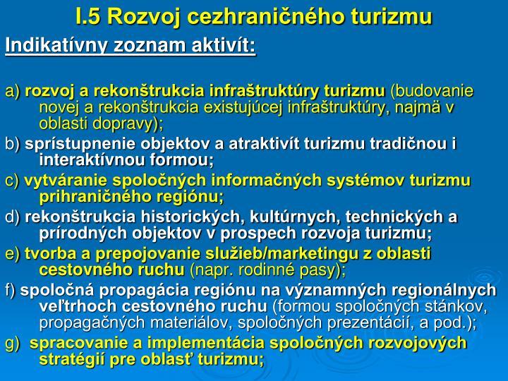 I.5 Rozvoj cezhraničného turizmu