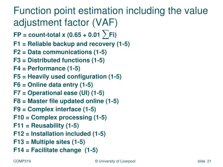 Function point estimation including the value adjustment factor (VAF)