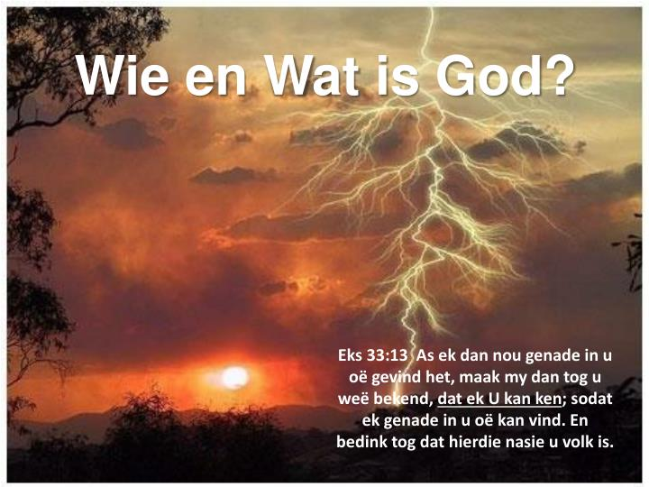 Wie en wat is god