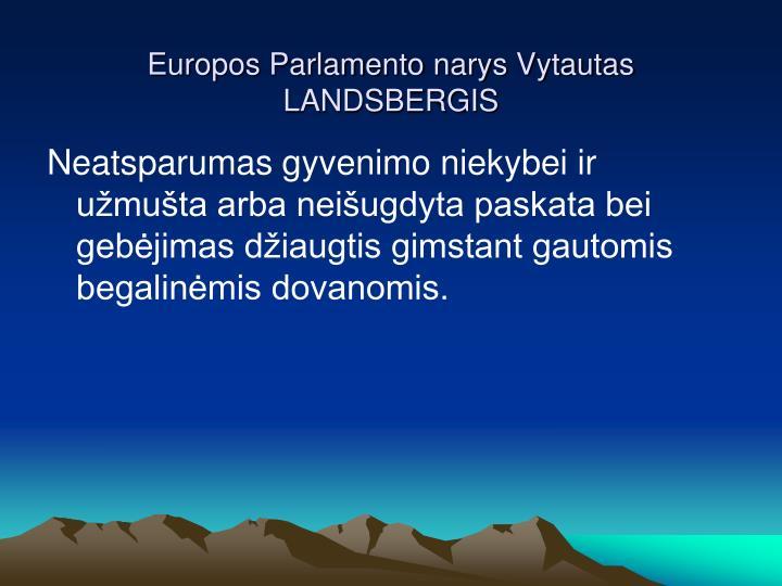 Europos Parlamento narys Vytautas LANDSBERGIS