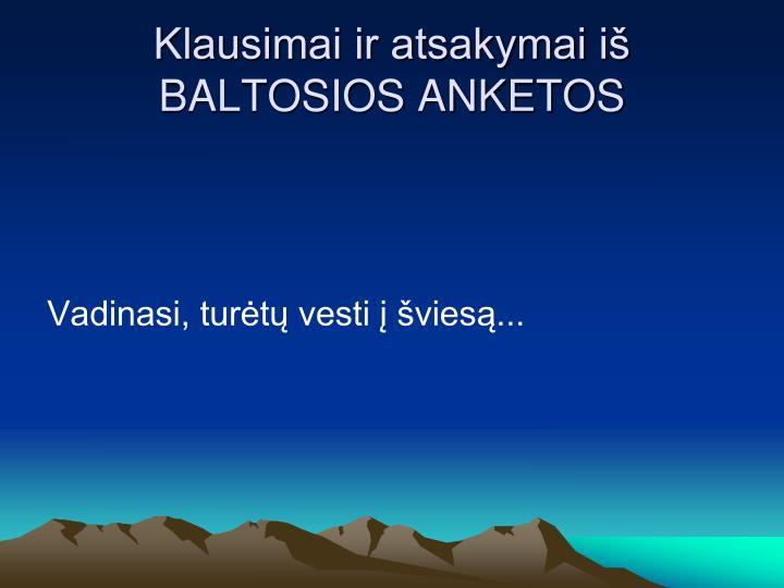 Klausimai ir atsakymai iš BALTOSIOS ANKETOS