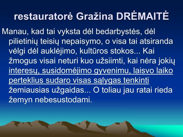 restauratorė Gražina DRĖMAITĖ