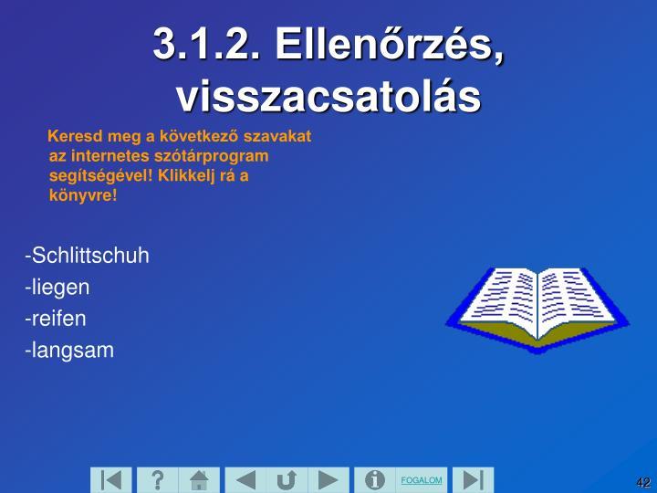 Keresd meg a következő szavakat az internetes szótárprogram segítségével! Klikkelj rá a könyvre!