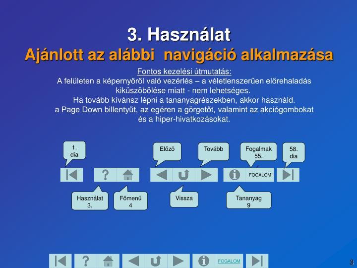 3. Használat
