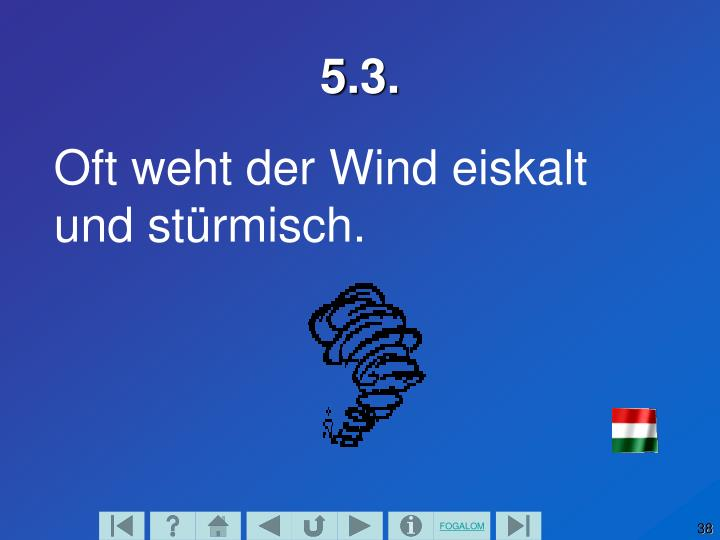 Oft weht der Wind eiskalt und stürmisch.