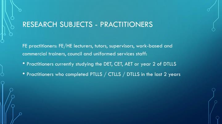Research subjects - practitioners