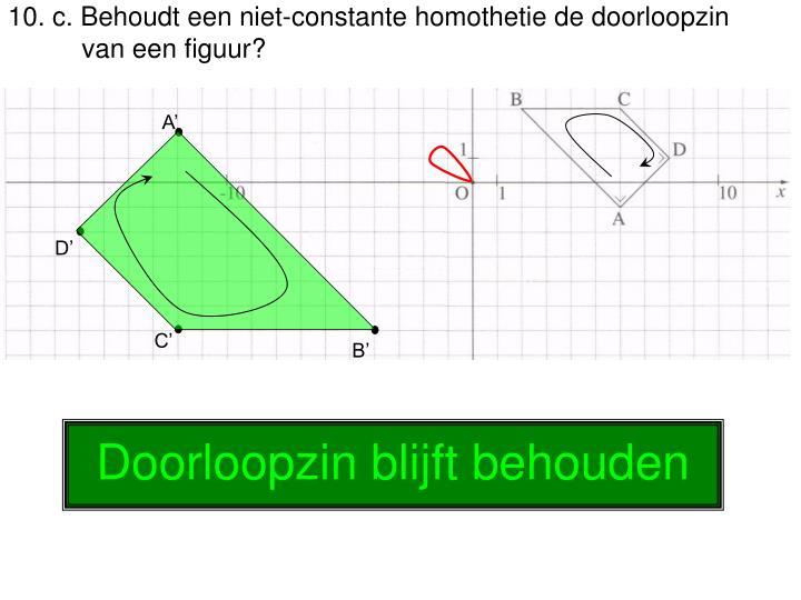 10. c. Behoudt een niet-constante homothetie de doorloopzin