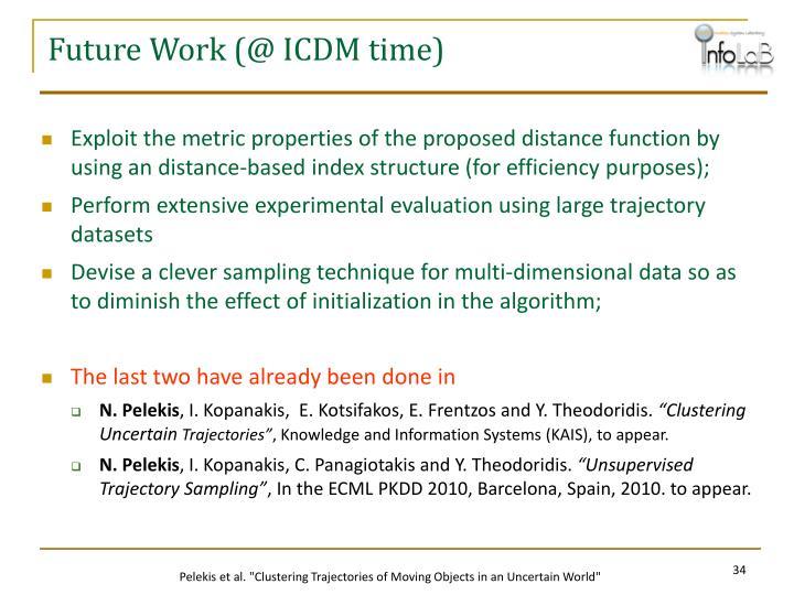 Future Work (@ ICDM time)