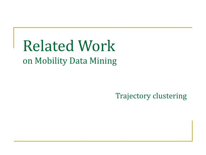 Related work on mobility data mining