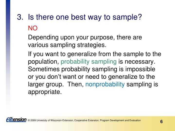 3.  Is there one best way to sample?