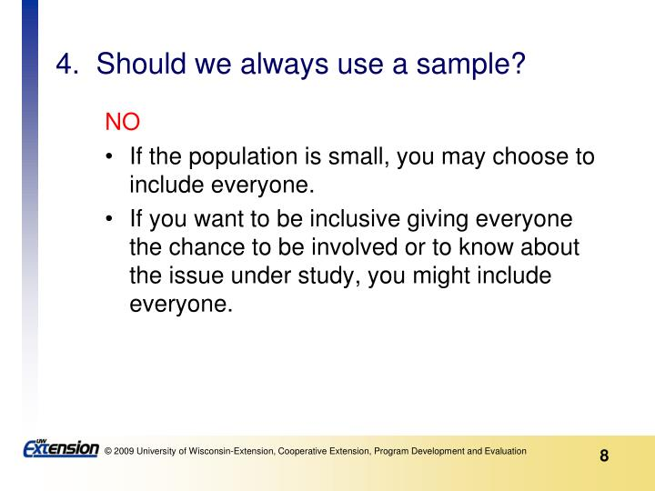 4.  Should we always use a sample?