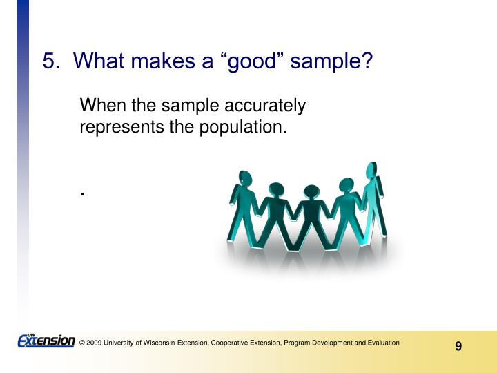 "5.  What makes a ""good"" sample?"