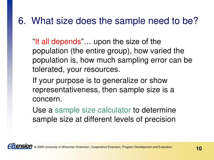6.  What size does the sample need to be?