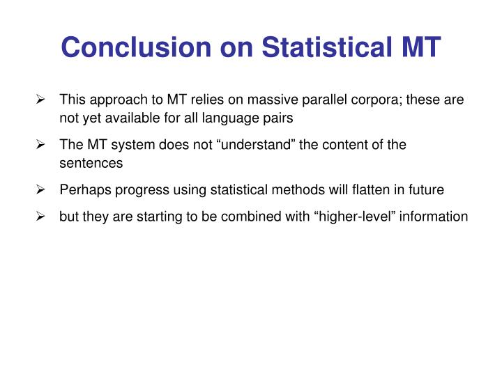 Conclusion on Statistical MT