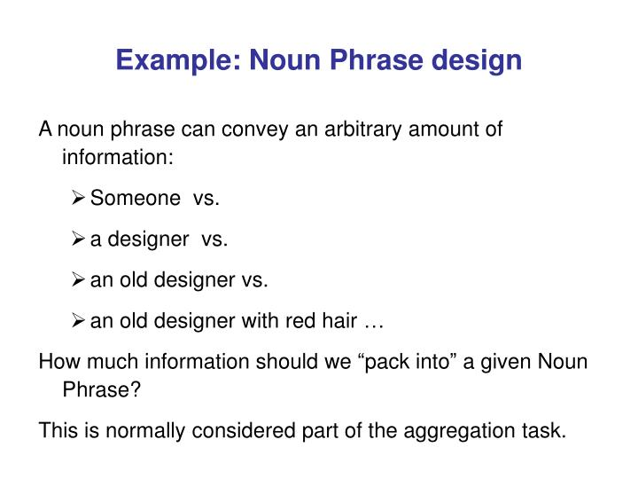 Example: Noun Phrase design