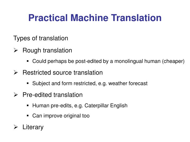 Practical Machine Translation