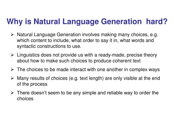 Why is Natural Language Generation  hard?