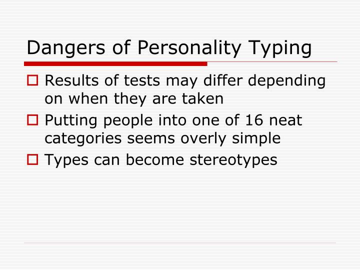 Dangers of Personality Typing