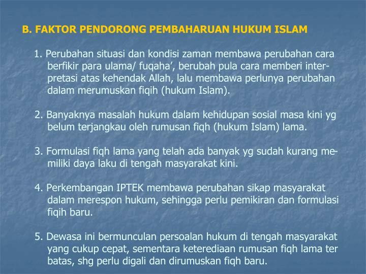 B. FAKTOR PENDORONG PEMBAHARUAN HUKUM ISLAM