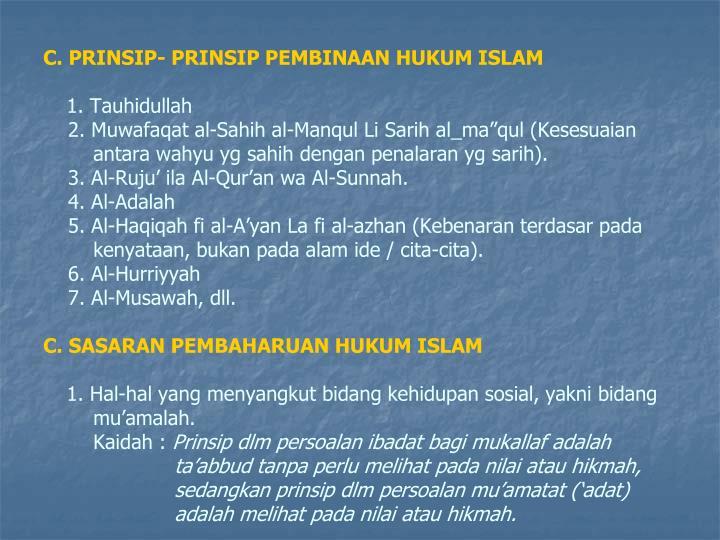 C. PRINSIP- PRINSIP PEMBINAAN HUKUM ISLAM