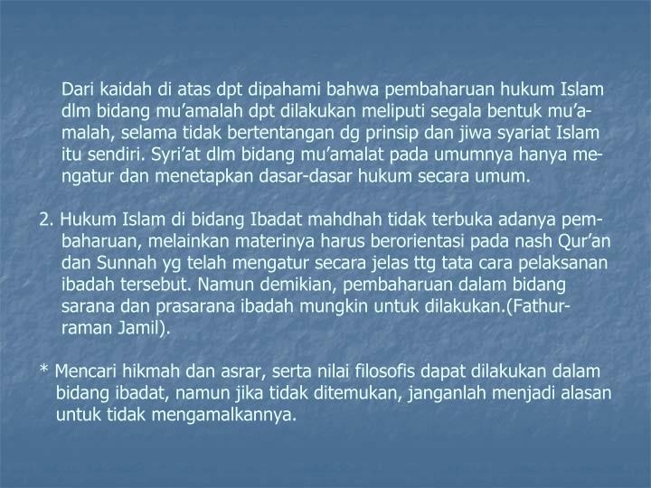 Dari kaidah di atas dpt dipahami bahwa pembaharuan hukum Islam