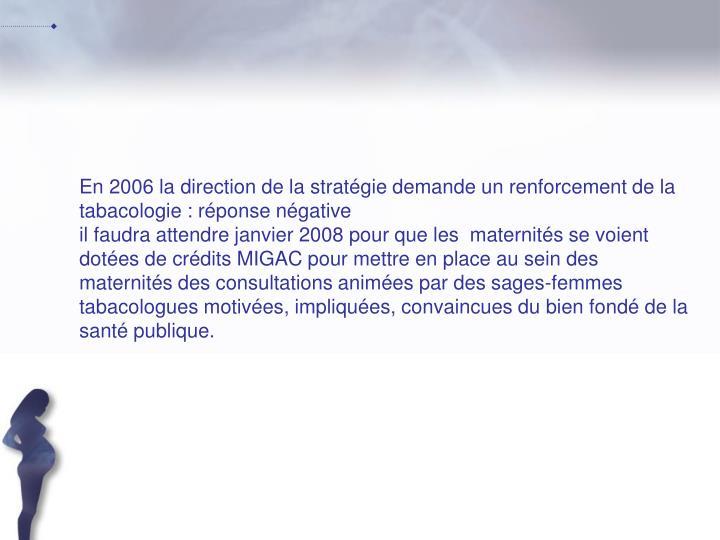 En 2006 la direction de la stratégie demande un renforcement de la tabacologie : réponse négative