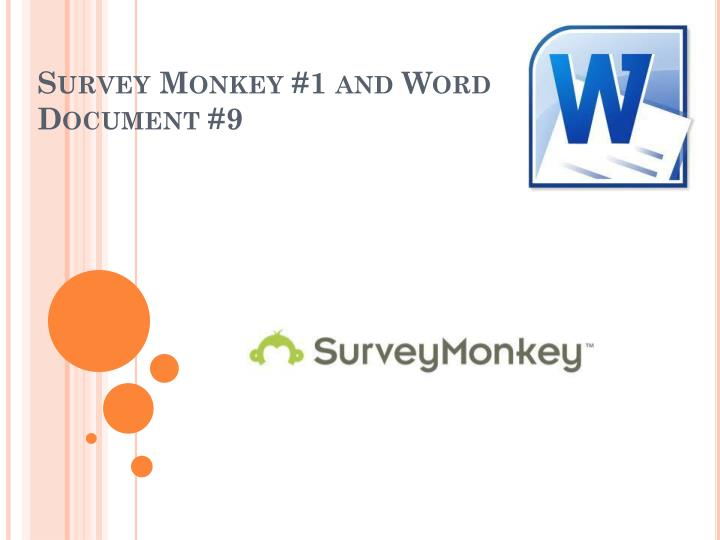 Survey monkey 1 and word document 9