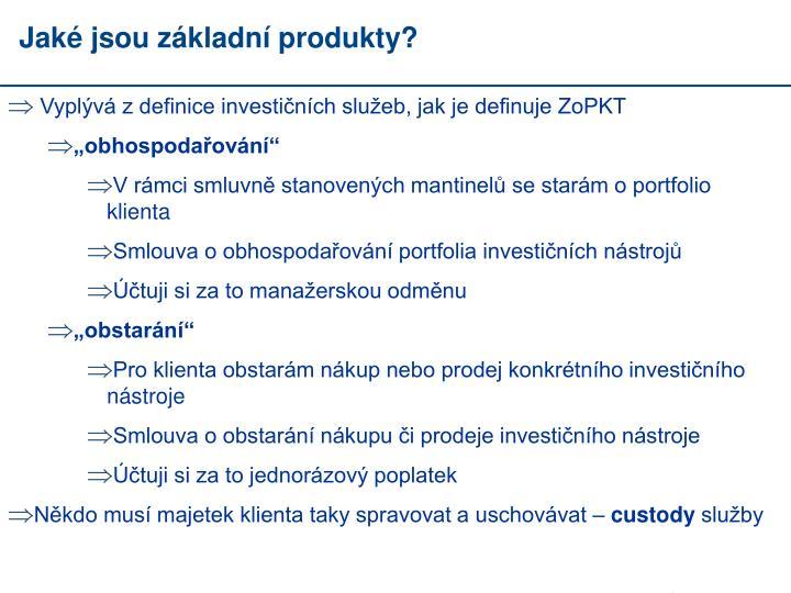 Jaké jsou základní produkty?
