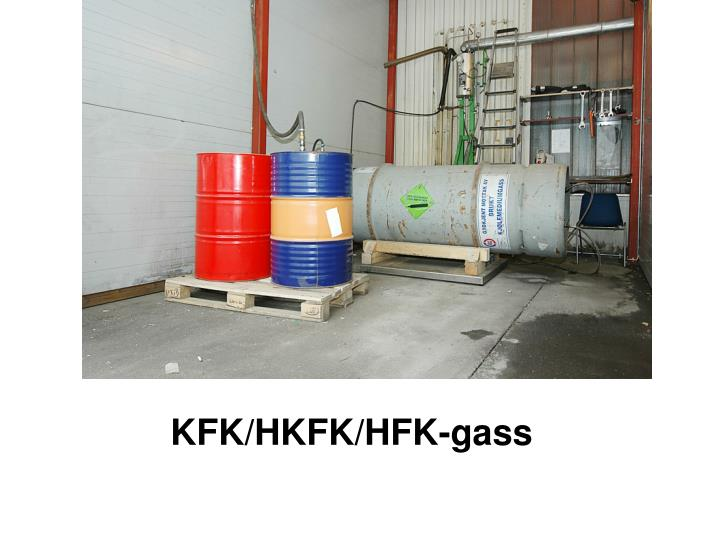KFK/HKFK/HFK-gass