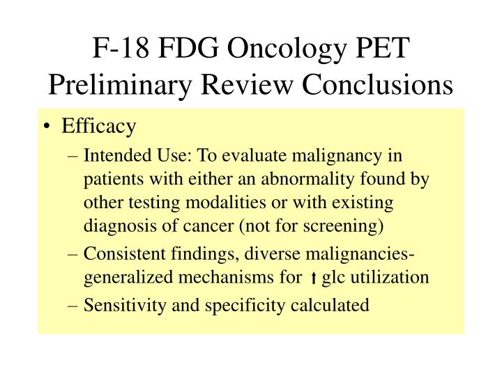 F-18 FDG Oncology PET Preliminary Review Conclusions