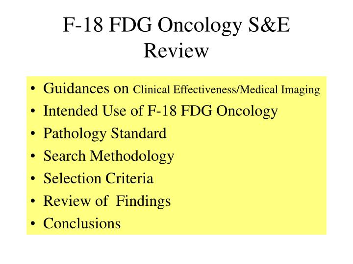 F-18 FDG Oncology S&E Review