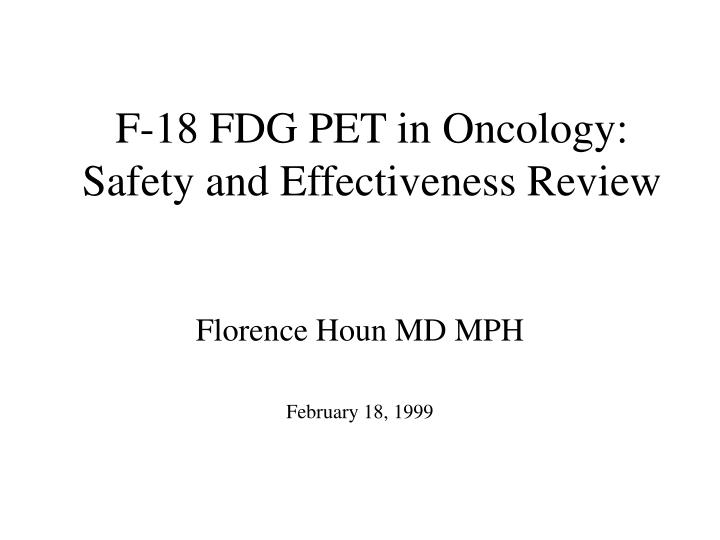 F 18 fdg pet in oncology safety and effectiveness review