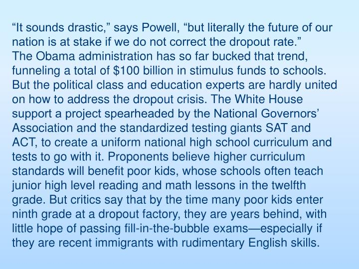 """It sounds drastic,"" says Powell, ""but literally the future of our nation is at stake if we do not correct the dropout rate."""