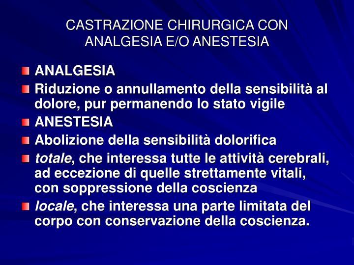 CASTRAZIONE CHIRURGICA CON