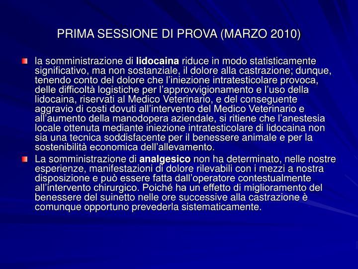 PRIMA SESSIONE DI PROVA (MARZO 2010)