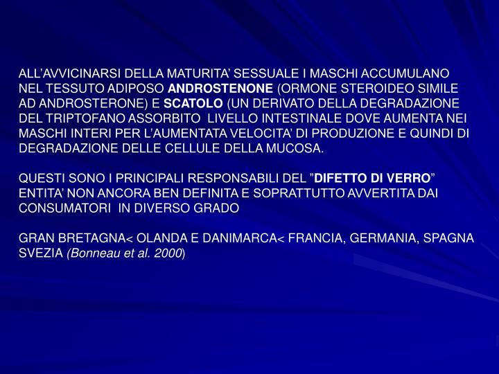 ALL'AVVICINARSI DELLA MATURITA' SESSUALE I MASCHI ACCUMULANO NEL TESSUTO ADIPOSO
