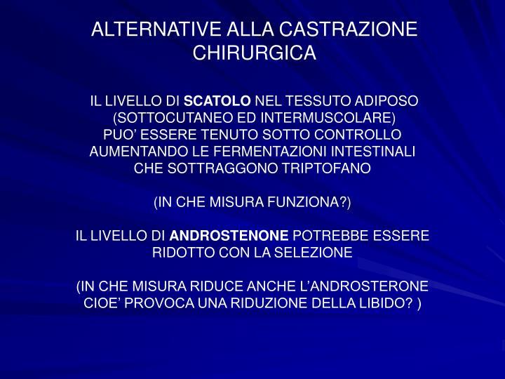 ALTERNATIVE ALLA CASTRAZIONE CHIRURGICA