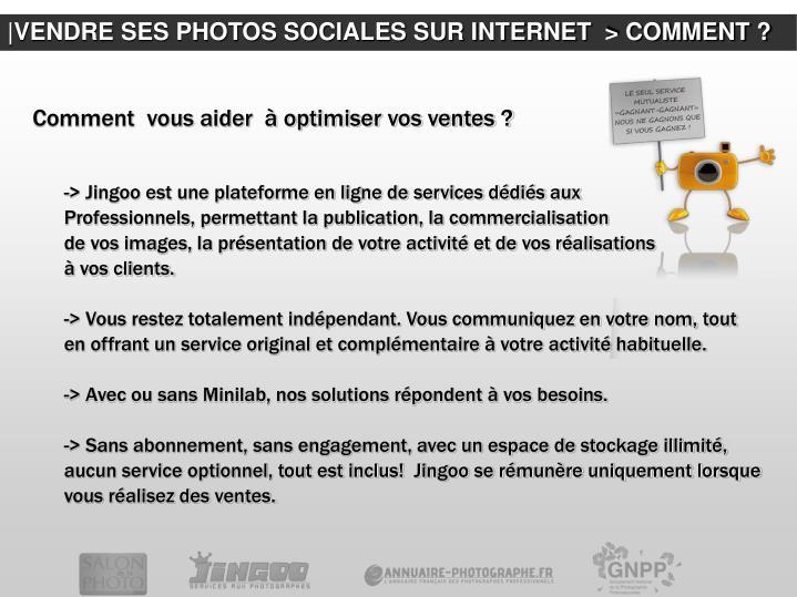 |VENDRE SES PHOTOS SOCIALES SUR INTERNET  > COMMENT ?