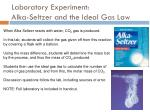 laboratory experiment alka seltzer and the ideal gas law